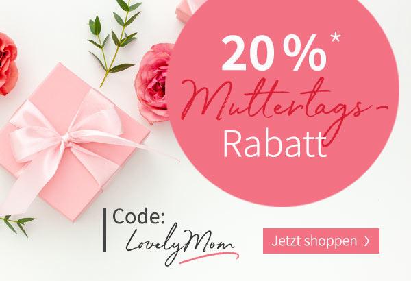 Happy Mother's Day: 20 % Muttertags-Rabatt - jetzt sparen